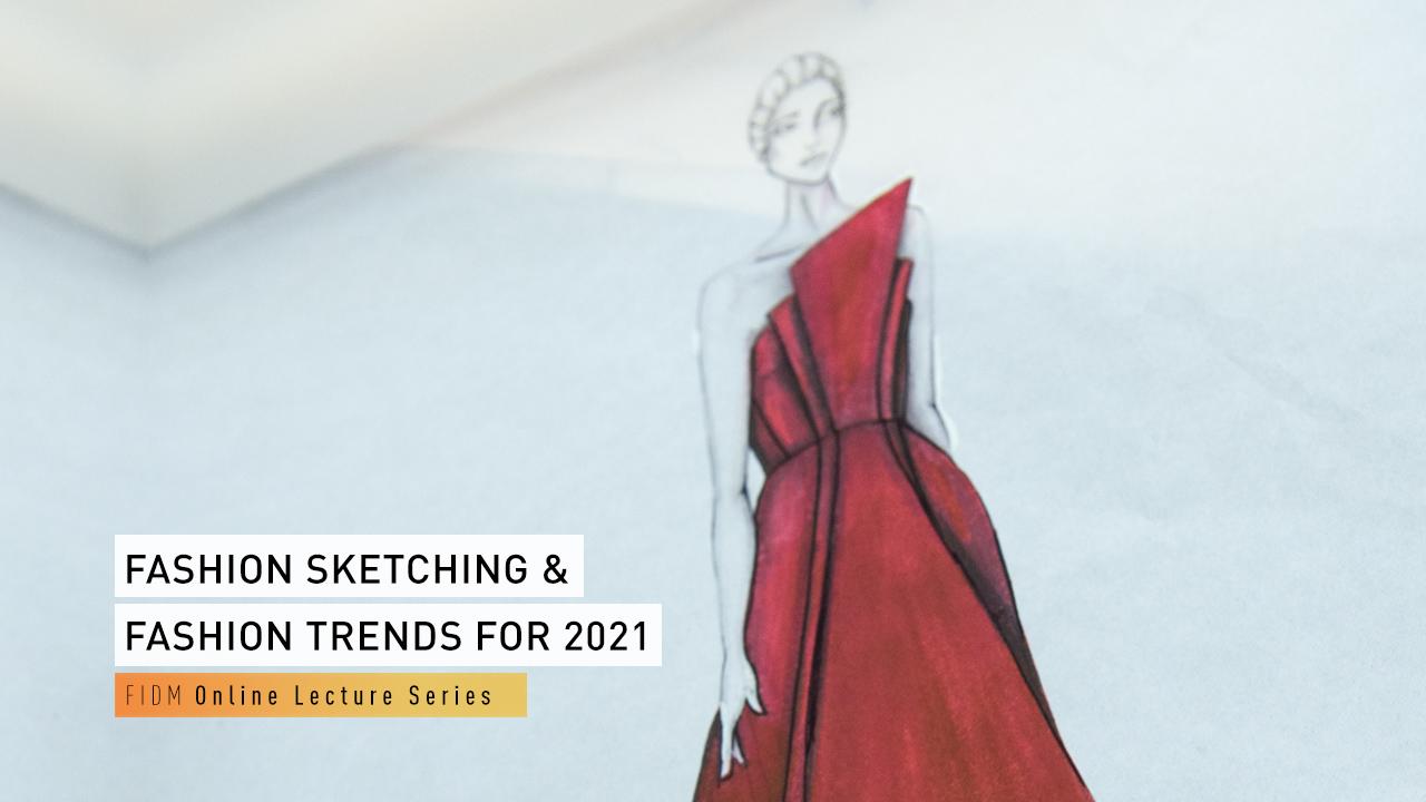 Fashion Sketching Fashion Trends For 2021 Home Fidm Edu